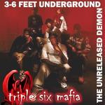 Three 6 Mafia   -   3  -  6 Feet Underground (The
