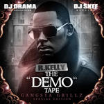 DJ Drama, DJ Skee and R Kelly   -   The Demo Tape
