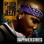 Dj P Cutta/ Young Jeezy   -   Trappin In The Stree