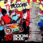 Ty Boogie   -   80's Boom Box (2008) [128kbps]