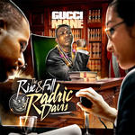 Gucci Mane    -   the Rise and Fall of Radric Davi