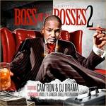 DJ Drama and Cam'ron    -    Boss Of All Bosses 2
