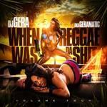VA  -  DJ Gera   -   When Reggae Was Da Shit Vol 4