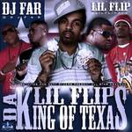 DJ Far and Lil Flip    -    King Of Texas (2010) [
