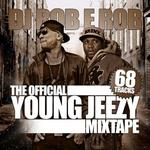 DDJ Rob E Rob   -   The Offical Young Jeezy Mxtape