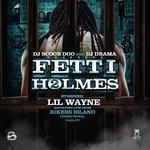 DJ Scoob Doo and DJ Drama   -   Fetti Holmes 2 (Ho