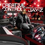 DJ Green Lantern and Jay  -  Z   -   Creative Cont