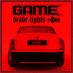 DJ Skee Presents The Game   -   Brake Lights (2010