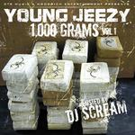 DJ Scream and Young Jeezy   -   1000 Grams (2010)