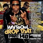 DJ White Owl   -   Whiteowl Drop That 140 (2010) [