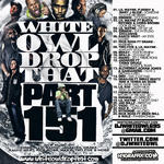 DJ White Owl   -   Whiteowl Drop That 151 (2011) [