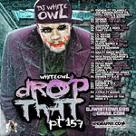 DJ White Owl   -   Whiteowl Drop That 157 (2011) [