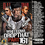 DJ White Owl   -   Whiteowl Drop That 161 (2011) [