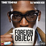 DJ Whoo Kid and Tinie Tempah   -   Foreign Object
