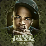 T   I      -   Crime Pays (2011) [128kbps]