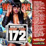 DJ White Owl   -   Whiteowl Drop That 172 (2011) [